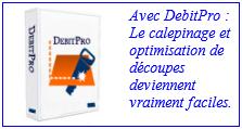Avec DebitPro : Le calepinage et optimisation de découpes deviennent vraiment faciles